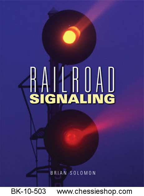 BK-10-503 Railroad Signaling Author: Brian SolomonFrom the...(more)