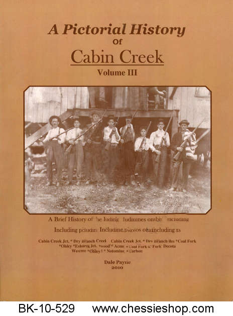 A Pictorial History of Cabin Creek Vol. III