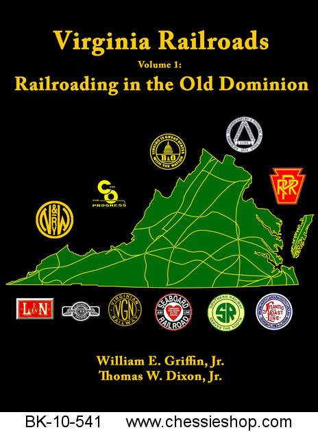 Virginia Railroads Vol. 1: Railroading in the Old Dominion