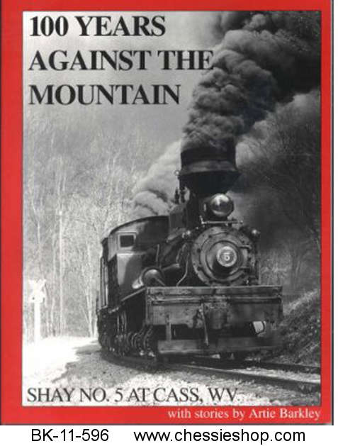 100 Years Against the Mountain: Shay #5 at Cass, WV