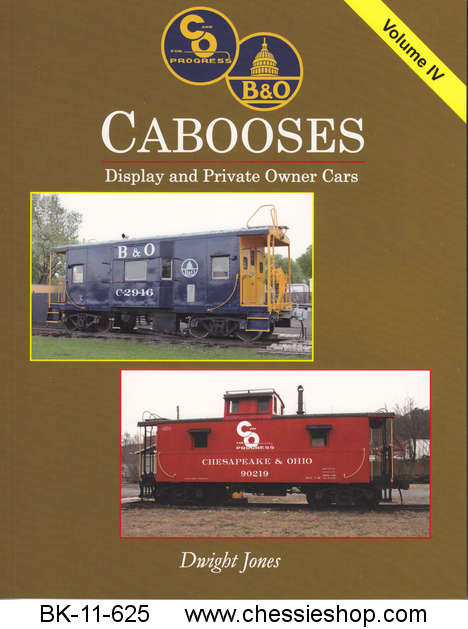 C&O/B&O Cabooses, Display and Private Owner Cars, volume IV
