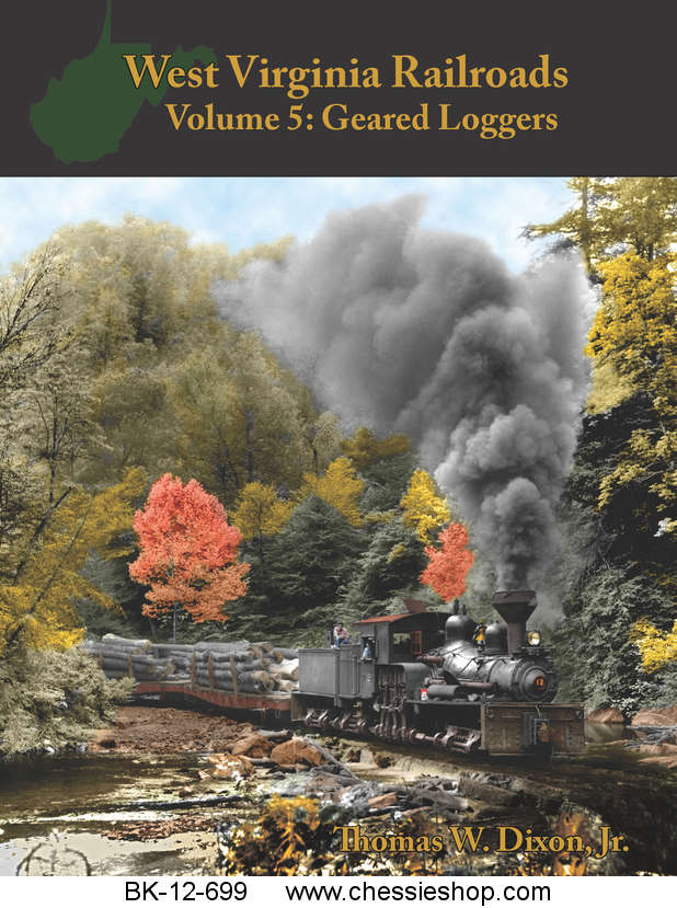West Virginia Railroads Volume 5: Geared Loggers
