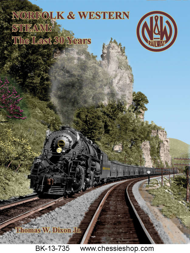 Norfolk & Western Steam: The Last 30 Years