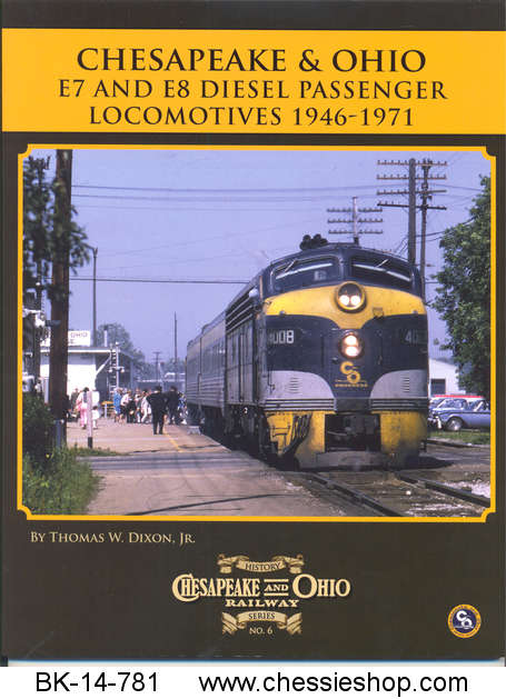Book, C&O Rwy Series #6 C&O E7/E8 Diesel Passenger Locos 1946-71