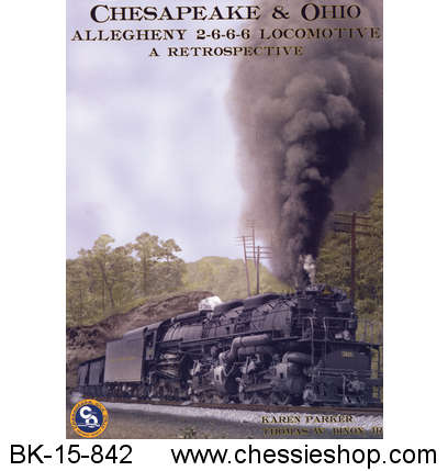 Chesapeake & Ohio Allegheny 2-6-6-6: A Retrospective
