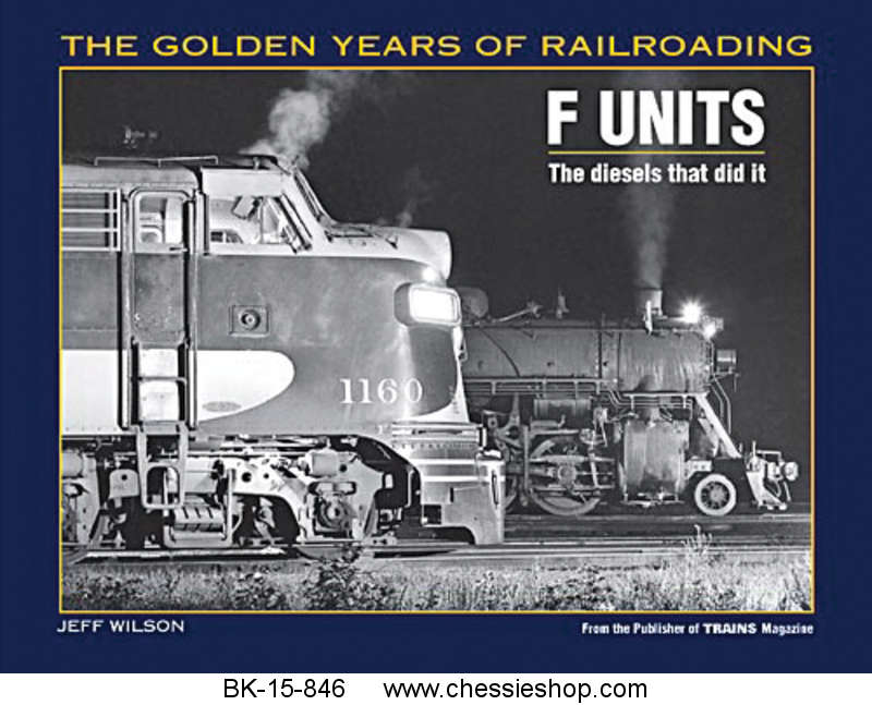 The Golden Years of Railroading F Units: The Diesels that did it