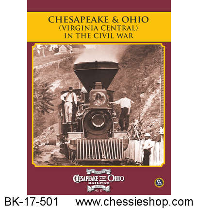 C&O Railway Series #17, C&O (Virginia Central) in the Civil War