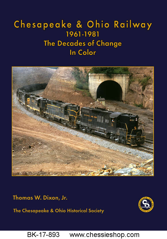 C&O Railway 1961-1981 The Decades of Change In Color