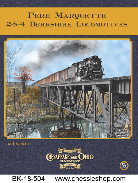 C&O Railway Series #24: PM Railway 2-8-4 Berkshire Locomotives