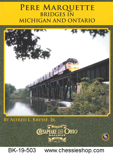 C&O Railway Series #27: Pere Marquette Railway Bridges