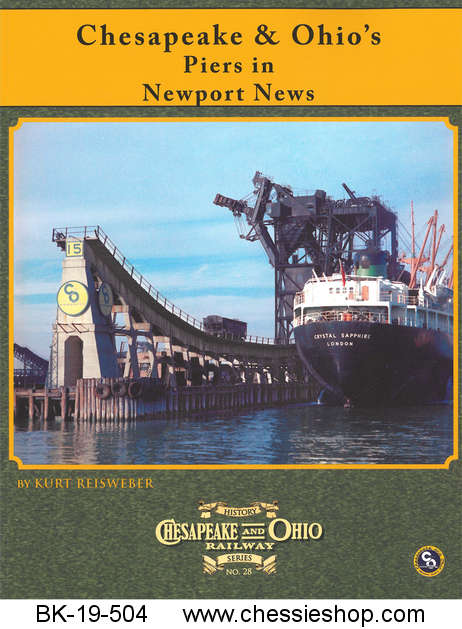 C&O Railway Series #28: C&O Newport News, Virginia Piers