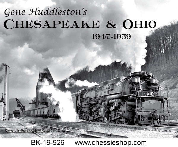 Gene Huddleston's C&O His Best Photography 1947-1959