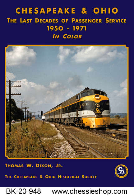 C&O Passenger Trains: The Last Decades, in Color (1950-1971)