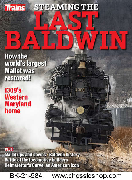Steaming the Last Baldwin Special Edition Trains Magazine